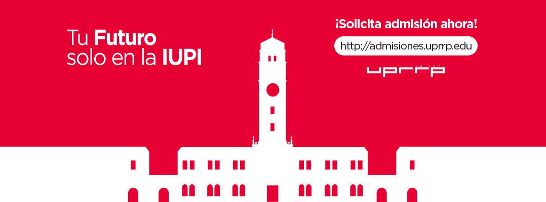 Tu Futuro Solo en la IUPI:  Esfuerzo de reclutamiento de estudiantes de escuela superior